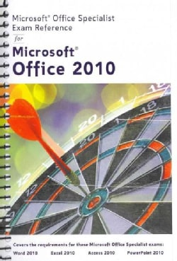 Microsoft Office Specialist Exam Reference for Microsoft Office 2010 (Paperback)