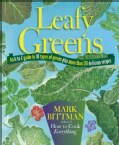 Leafy Greens: An A-to-Z Guide to 30 Types of Greens Plus More Than 120 Delicious Recipes (Paperback)
