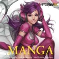 Manga: The Ultimate Guide to Mastering Digital Painting Techniques (Paperback)