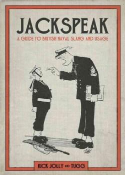 Jackspeak: A Guide to British Naval Slang and Usage (Hardcover)