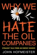 Why We Hate the Oil Companies: Straight Talk from an Energy Insider (Paperback)