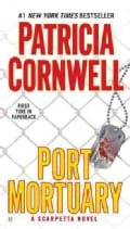 Port Mortuary: A Scarpetta Novel (Paperback)