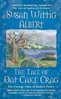 The Tale of Oat Cake Crag: The Cottage Tales of Beatrix Potter (Paperback)