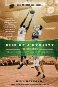 Rise of a Dynasty: The '57 Celtics, the First Banner, and the Dawning of a New America (Paperback)