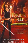 Drink Deep: A Chicagoland Vampires Novel (Paperback)