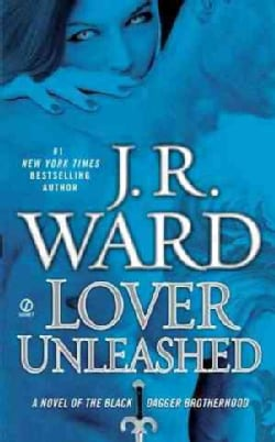 Lover Unleashed: A Novel of the Black Dagger Brotherhood (Paperback)