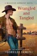 Wrangled and Tangled: A Blacktop Cowboys Novel (Paperback)