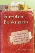 Forgotten Bookmarks: A Bookseller's Collection of Odd Things Lost Between the Pages (Hardcover)