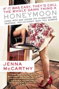 If It Was Easy, They'd Call the Whole Damn Thing a Honeymoon: Living With and Loving the TV-Addicted, Sex-obsesse... (Paperback)
