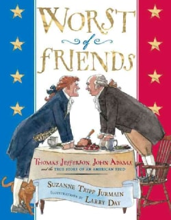 Worst of Friends: Thomas Jefferson, John Adams and the True Story of an American Feud (Hardcover)