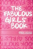 The Fabulous Girls' Book: Discover the Secret to Being Fabulous (Hardcover)