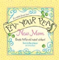 Eat Your Peas for New Moms: A 3-minute Forever Book (Hardcover)
