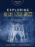 Exploring Blue Like Jazz: Resource Guide (Paperback)