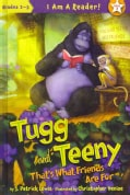 Tugg and Teeny: That's What Friends Are For (Hardcover)
