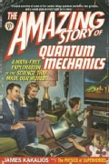 The Amazing Story of Quantum Mechanics: A Math-Free Exploration of the Science That Made Our World (Paperback)