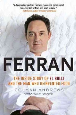 Ferran: The Inside Story of El Bulli and the Man Who Reinvented Food (Paperback)