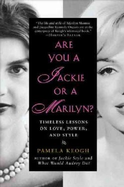 Are You a Jackie or a Marilyn?: Timeless Lessons on Love, Power, and Style (Paperback)