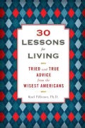 30 Lessons for Living: Tried and True Advice from the Wisest Americans (Hardcover)