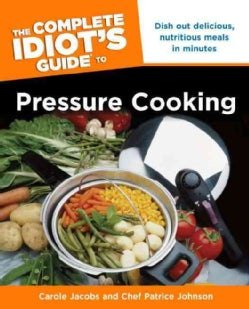 The Complete Idiot's Guide to Pressure Cooking (Paperback)