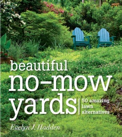 Beautiful No-Mow Yards: 50 Amazing Lawn Alternatives (Paperback)