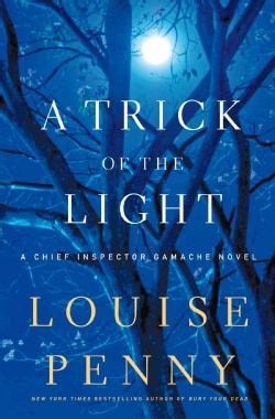 A Trick of the Light: A Chief Inspector Gamache Novel (Hardcover)