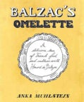Balzac's Omelette: A Delicious Tour of French Food and Culture with Honore de Balzac (Hardcover)