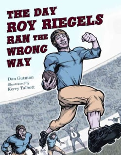 The Day Roy Riegels Ran the Wrong Way (Hardcover)