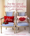 For the Love of Hand Stitching With Jan Constantine: 21 Signature Projects to Applique' & Embroider (Paperback)
