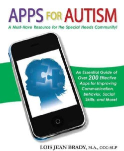 Apps for Autism: An Essential Guide to Over 200 Effective Apps for Improving Communication, Behavior, Social Skil... (Paperback)