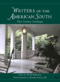 Writers of the American South: Their Literary Landscapes (Hardcover)