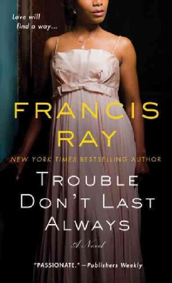 Trouble Don't Last Always (Paperback)