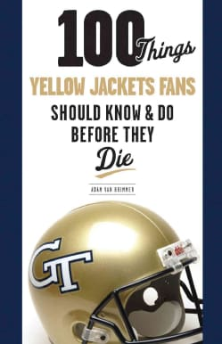 100 Things Yellow Jackets Fans Should Know & Do Before They Die (Paperback)
