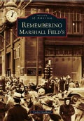 Remembering Marshall Field's (Paperback)