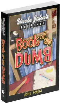 Uncle John's Presents Book of the Dumb (Paperback)