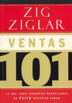 Ventas 101 / Selling 101: Lo que todo vendedor profesionial de exito necesita saber / What Every Successful Sales... (Paperback)