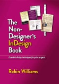 The Non-Designer's InDesign Book: Essential Design Techniques for Print Projects (Paperback)