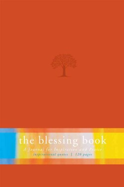 The Blessing Book: A Journal for Inspiration and Praise (Paperback)