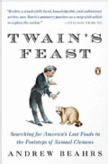 Twain's Feast: Searching for America's Lost Foods in the Footsteps of Samuel Clemens (Paperback)