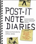 Post-It Note Diaries: 20 Stories of Youthful Abandon, Embarrassing Mishaps, and Everyday Adventure (Paperback)