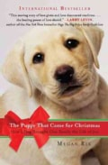 The Puppy That Came for Christmas: How a Dog Brought One Family the Gift of Joy (Paperback)