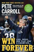 Win Forever: Live, Work, and Play Like a Champion (Paperback)