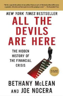 All the Devils Are Here: The Hidden History of the Financial Crisis (Paperback)