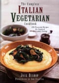 The Complete Italian Vegetarian Cookbook: 350 Essential Recipes for Inspired Everyday Eating (Hardcover)