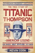 Titanic Thompson: The Man Who Bet on Everything (Paperback)