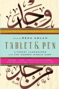 Tablet & Pen: Literary Landscapes from the Modern Middle East: A Words Without Borders Anthology (Paperback)