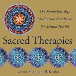 Sacred Therapies: The Kundalini Yoga Meditation Handbook for Mental Health (Hardcover)