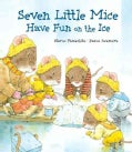 Seven Little Mice Have Fun on the Ice (Hardcover)