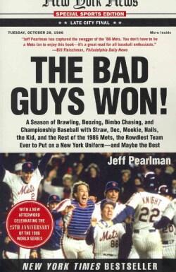 The Bad Guys Won: A Season of Brawling, Boozing, Bimbo Chasing, and Championship Baseball with Straw, Doc, Mookie... (Paperback)