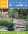 Paths, Walkways & Garden Walls: A Sunset Outdoor Design & Build Guide (Paperback)