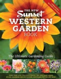 The New Sunset Western Garden Book: The Ultimate Gardening Guide (Hardcover)